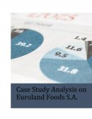 Case Study Analysis on Euroland Foods S.A.